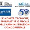 Le novità tecniche, normative e fiscali dell'Amministrazione Condominiale